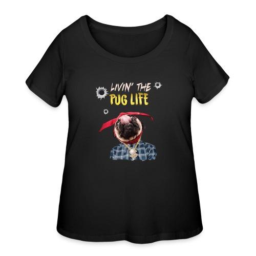livin' the puglife - Women's Curvy T-Shirt