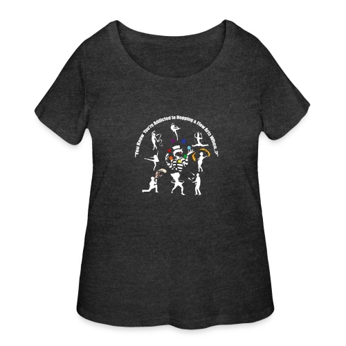 You Know You're Addicted to Hooping - White - Women's Curvy T-Shirt
