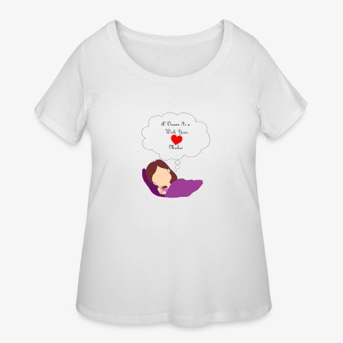 A Dream - Women's Curvy T-Shirt