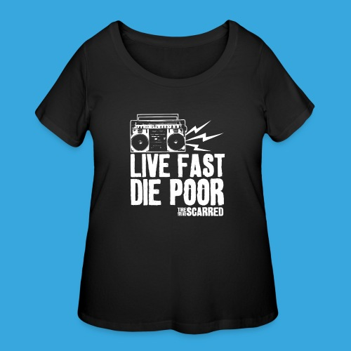 The Scarred - Live Fast Die Poor - Boombox shirt - Women's Curvy T-Shirt