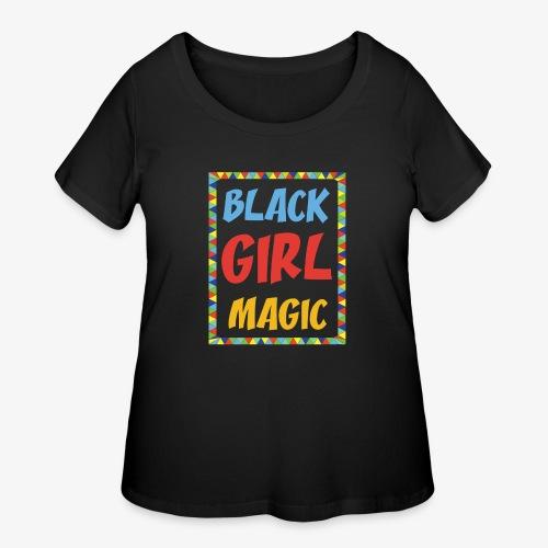 Black Girl Magic - Women's Curvy T-Shirt