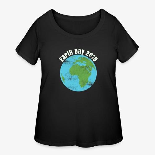Happy Earth Day 2018 T-shirt - Women's Curvy T-Shirt
