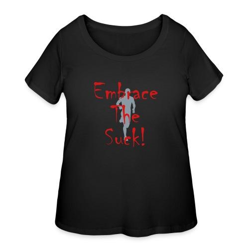 EMBRACE THE SUCK - Women's Curvy T-Shirt