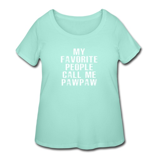 My Favorite People Called me PawPaw - Women's Curvy T-Shirt