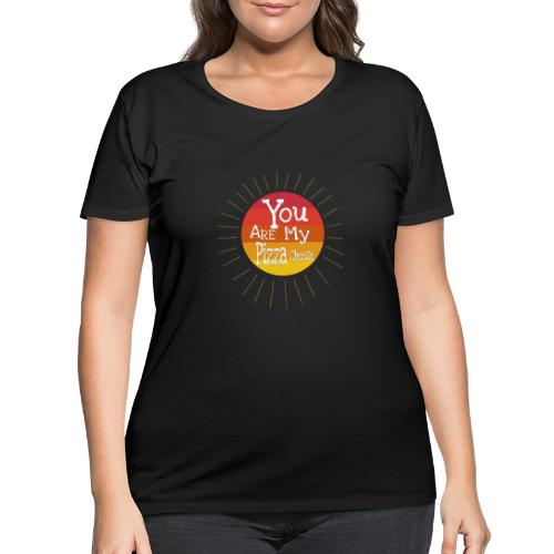 You Are My Pizza Cheese - Women's Curvy T-Shirt