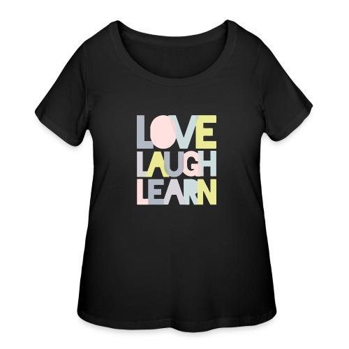 Love laugh learn - Women's Curvy T-Shirt