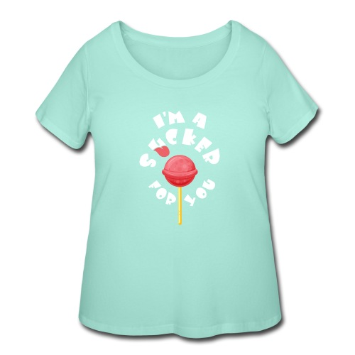 Im A Sucker For You - Women's Curvy T-Shirt