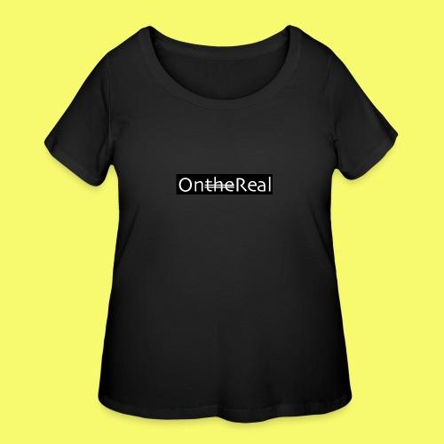 OntheReal coal - Women's Curvy T-Shirt