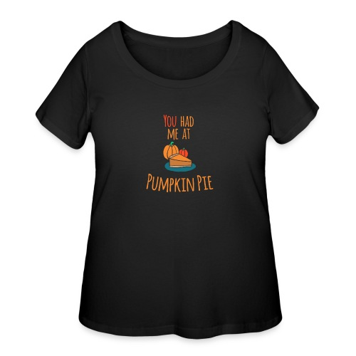 You had me at Pumpkin Pie - Happy Halloween - Women's Curvy T-Shirt