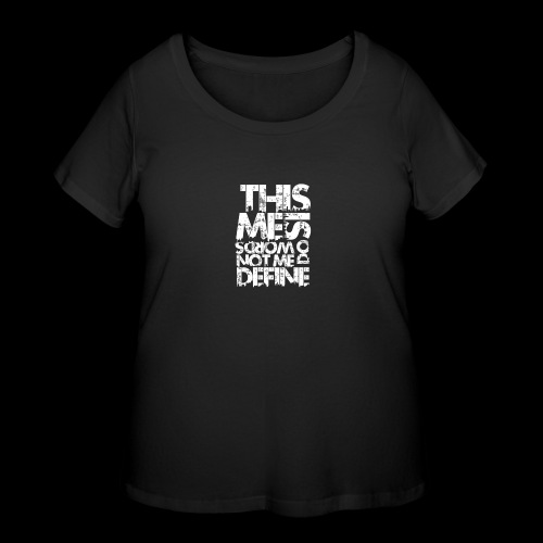 Words Do Not Define Me - Women's Curvy T-Shirt