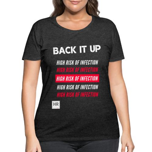 Back It Up: High Risk of Infection - Women's Curvy T-Shirt