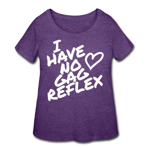 I Have No Gag Reflex 1 - Women's Curvy T-Shirt