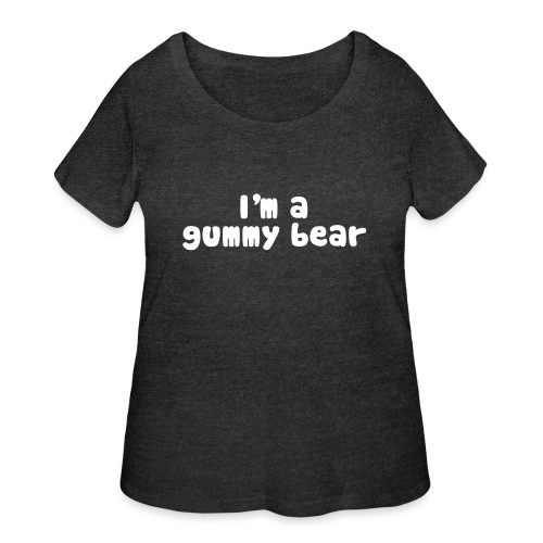 I'm A Gummy Bear Lyrics - Women's Curvy T-Shirt