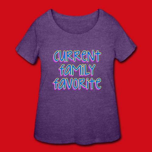 Current Family Favorite - Women's Curvy T-Shirt
