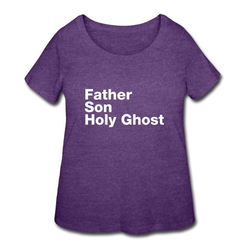 Father Son Holy Ghost - Women's Curvy T-Shirt