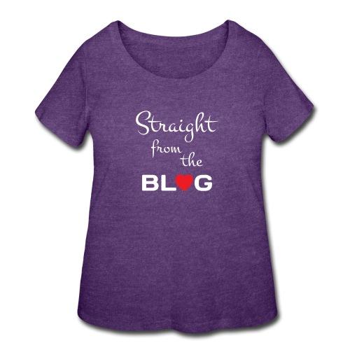STRAIGHT FROM THE BLOG [FUN BLOGGER SHIRT] - Women's Curvy T-Shirt