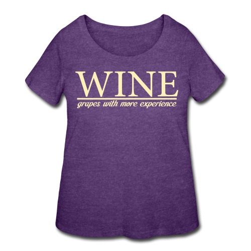 WINE grapes with more experience - Women's Curvy T-Shirt