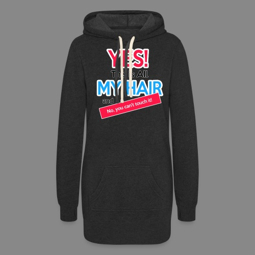 Yes This is My Hair - Women's Hoodie Dress