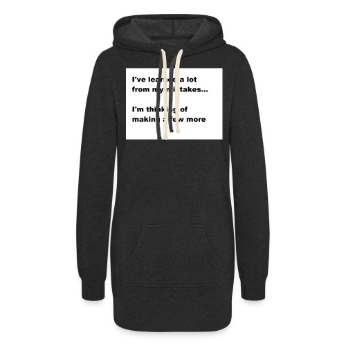 I've learned a lot from my mistakes... - Women's Hoodie Dress