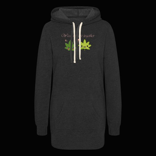 Weed Be Cute Together - Women's Hoodie Dress