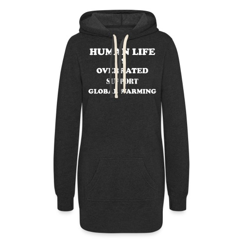 Human Life is Overrated T-shirt - Women's Hoodie Dress