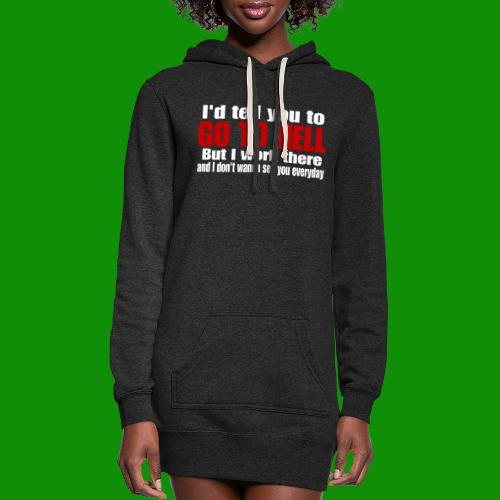 Go To Hell - I Work There - Women's Hoodie Dress