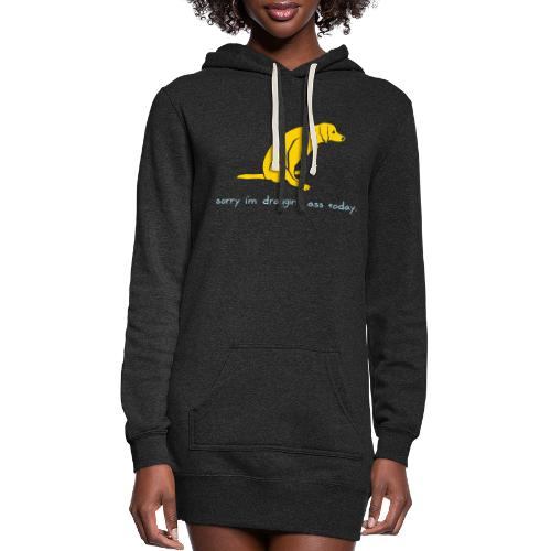 Dragging Ass - Women's Hoodie Dress