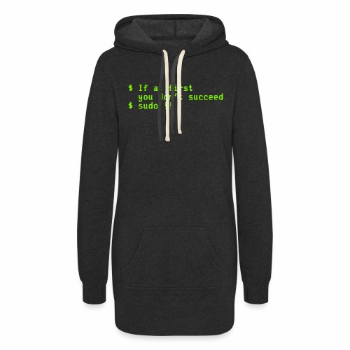 If at first you don't succeed; sudo !! - Women's Hoodie Dress