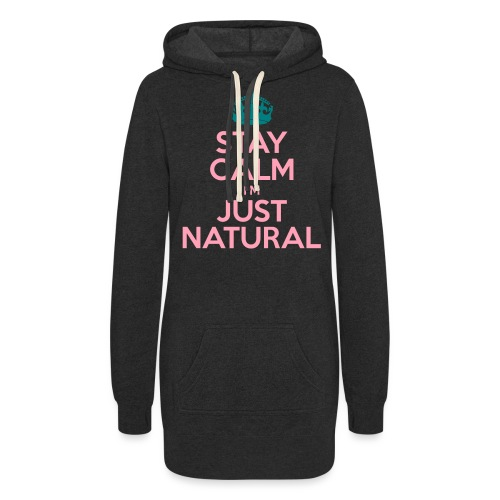 Stay Calm Im Just Natural_GlobalCouture Women's T- - Women's Hoodie Dress