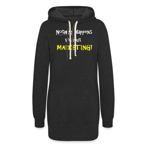Nothing Happens without Marketing! - Women's Hoodie Dress