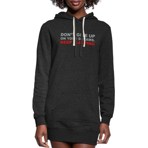 Don't give up on your dreams 2c (++) - Women's Hoodie Dress