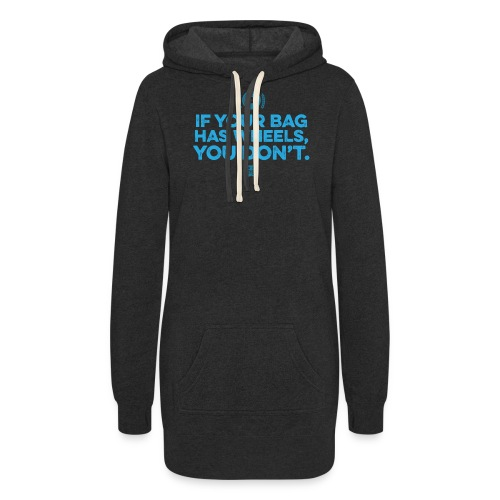 Only your bag has wheels - Women's Hoodie Dress