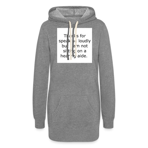 THANKS FOR SPEAKING LOUDLY BUT I AM NOT SITTING... - Women's Hoodie Dress