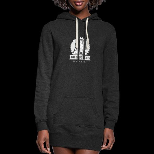 The Good Wife is a Myth! - Women's Hoodie Dress