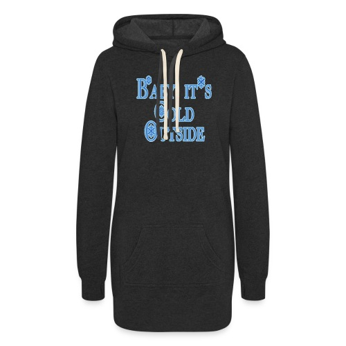 Baby its Cold Outside - Women's Hoodie Dress