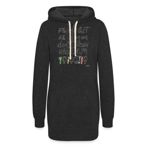Please Act as if you don't know who I am - Women's Hoodie Dress