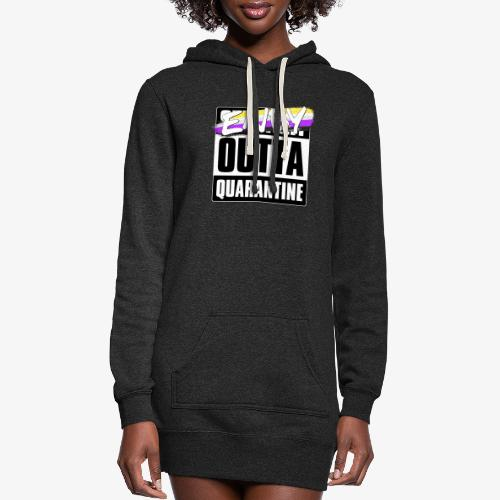 Enby Outta Quarantine - Nonbinary Pride - Women's Hoodie Dress
