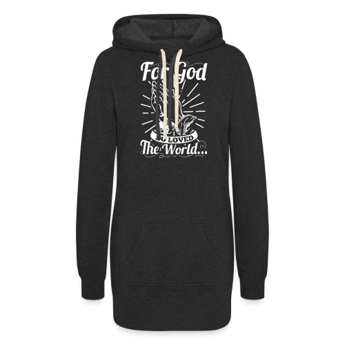 For God So Loved The World... (White Letters) - Women's Hoodie Dress