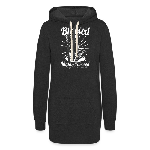 Blessed And Highly Favored (Alt. White Letters) - Women's Hoodie Dress