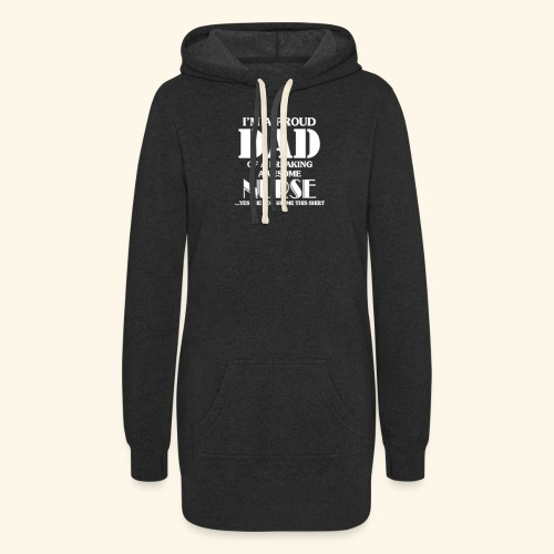 I'M A PROUD DAD OF A FREAKING AWESOME NURSE - Women's Hoodie Dress