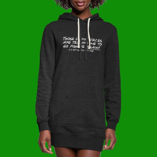 Listen to the fishing voices - Women's Hoodie Dress