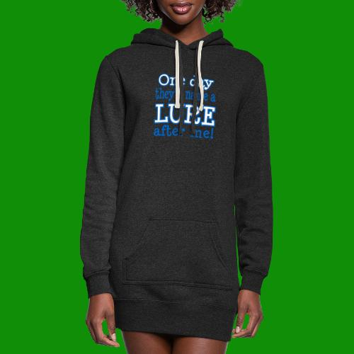 One Day They'll name a Lure After Me! - Women's Hoodie Dress