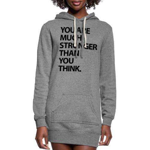 You are much stronger than you think - Women's Hoodie Dress