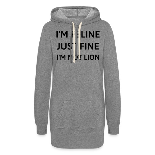 I'm feline just fine - Women's Hoodie Dress