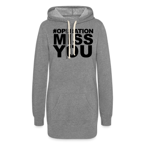 Operation Miss You - Women's Hoodie Dress