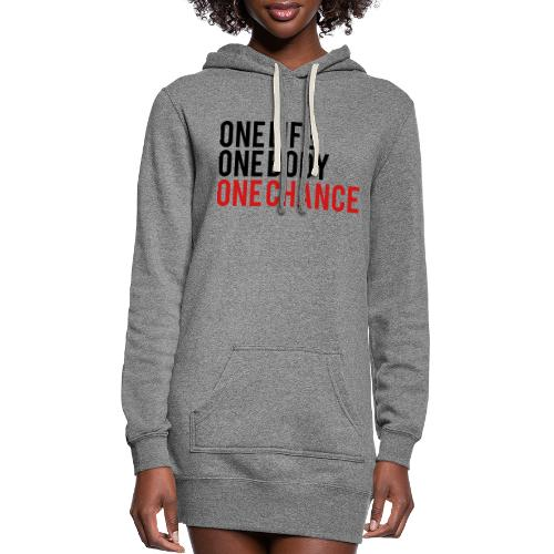 One Life One Body One Chance - Women's Hoodie Dress