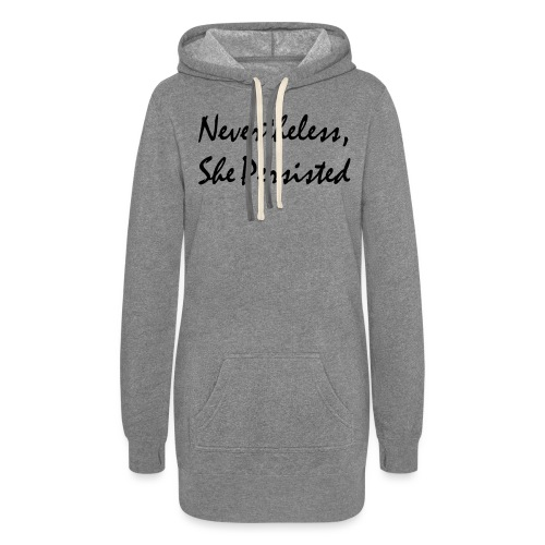 Nevertheless, She Persisted - Women's Hoodie Dress