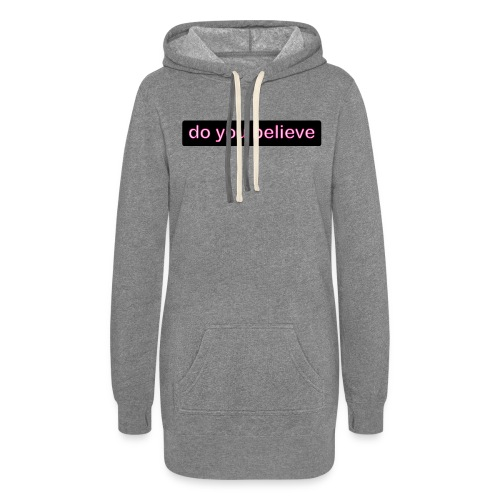 do you believe? - Women's Hoodie Dress