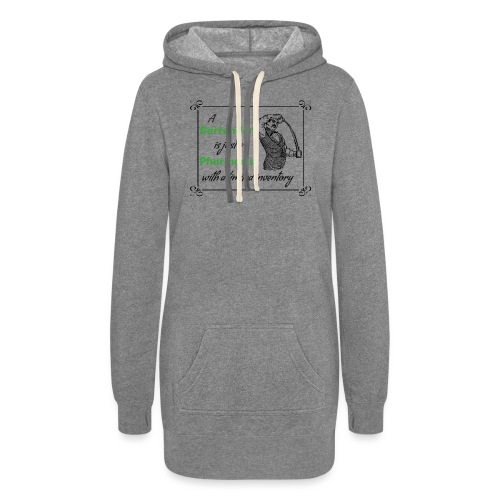 A Bartender is a Pharmacist with Limited Inventory - Women's Hoodie Dress