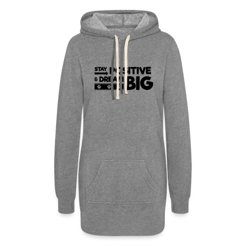 Stay Positive and Dream Big! - Women's Hoodie Dress